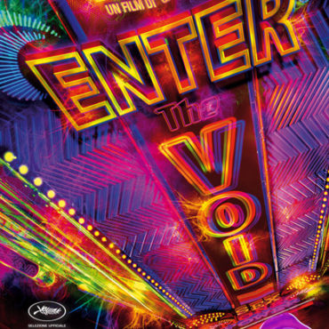 ENTER THE VOID (2009) di GASPAR NOÈ – DIRECTOR'S CUT – Parte Seconda